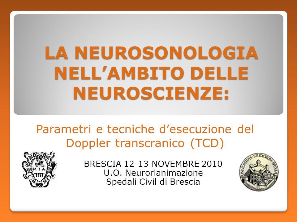 LA NEUROSONOLOGIA NELL'AMBITO DELLE NEUROSCIENZE: BRESCIA 12-13 NOVEMBRE 2010 U.O.