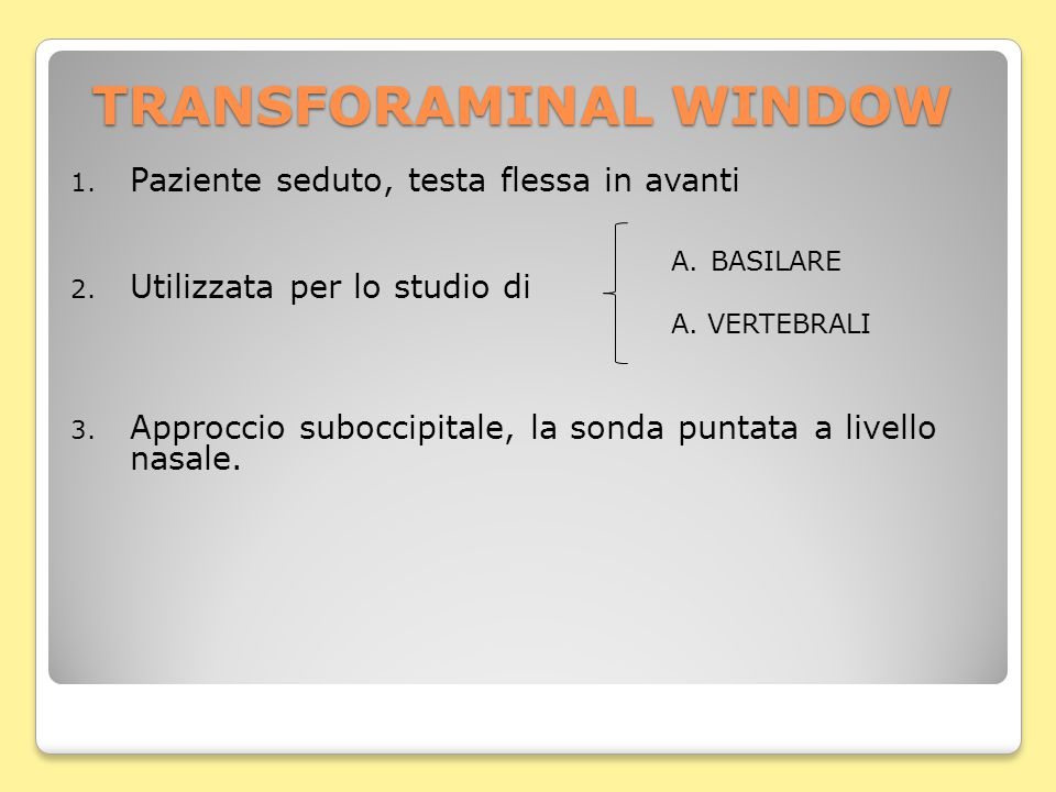 TRANSFORAMINAL WINDOW 1. Paziente seduto, testa flessa in avanti 2.
