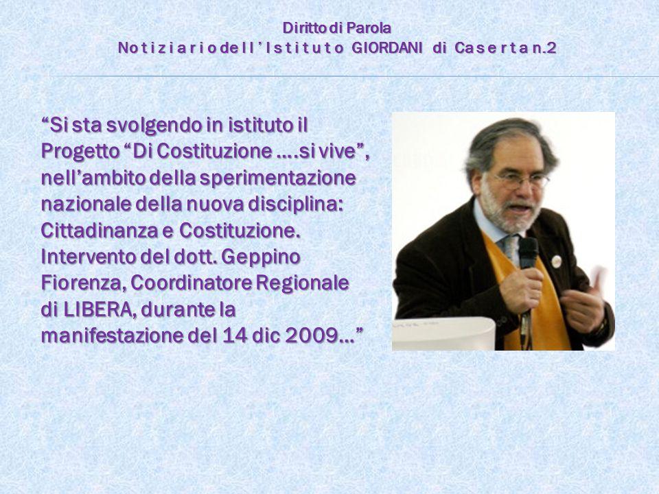 Si sta svolgendo in istituto il Progetto Di Costituzione ….si vive , nell'ambito della sperimentazione nazionale della nuova disciplina: Cittadinanza e Costituzione.