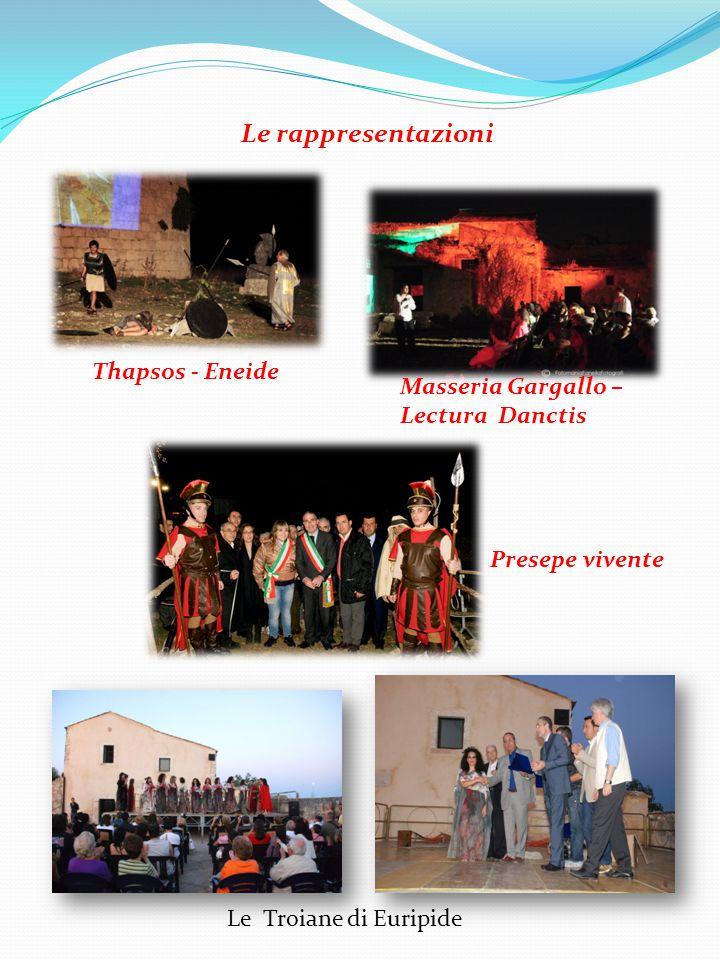 Le rappresentazioni Thapsos - Eneide Masseria Gargallo – Lectura Danctis Presepe vivente Le Troiane di Euripide