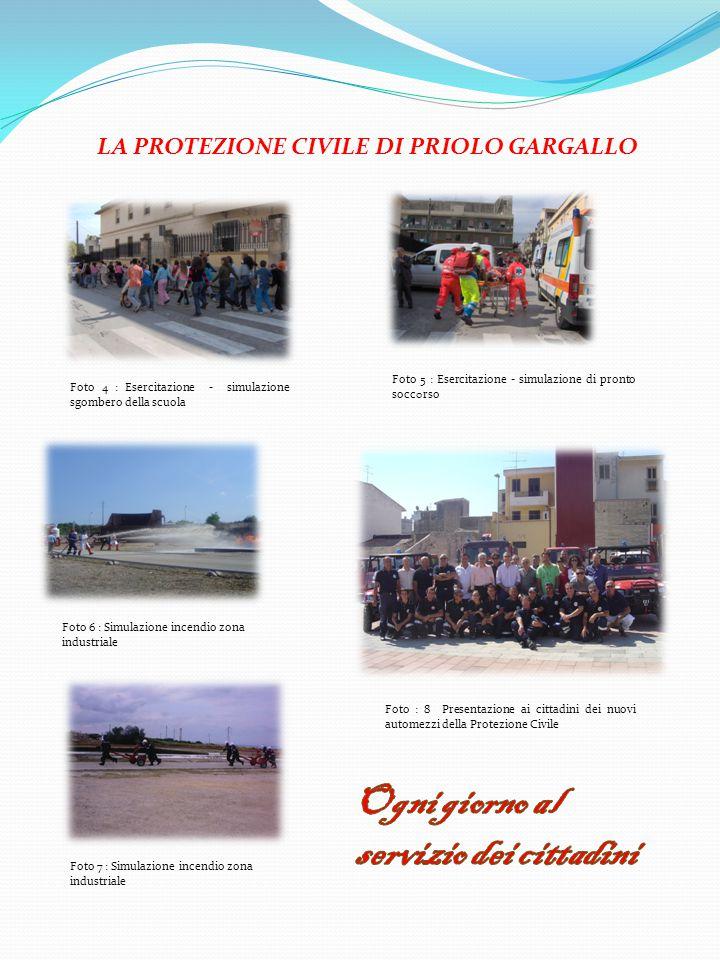 LA PROTEZIONE CIVILE DI PRIOLO GARGALLO Foto 4 : Esercitazione - simulazione sgombero della scuola Foto 5 : Esercitazione - simulazione di pronto socc