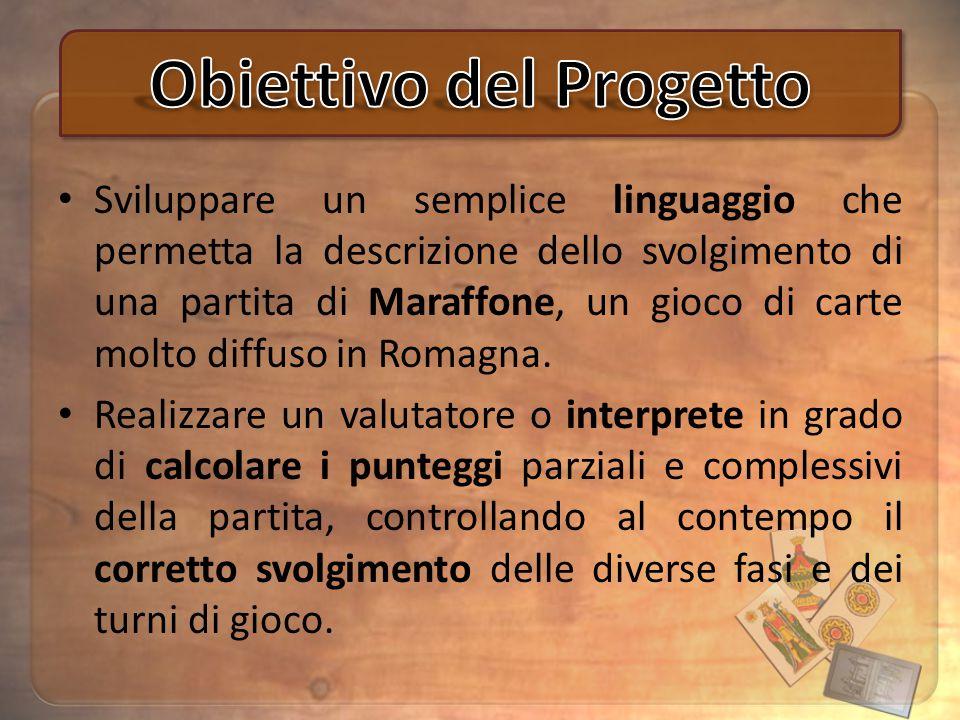 Sviluppare un semplice linguaggio che permetta la descrizione dello svolgimento di una partita di Maraffone, un gioco di carte molto diffuso in Romagn