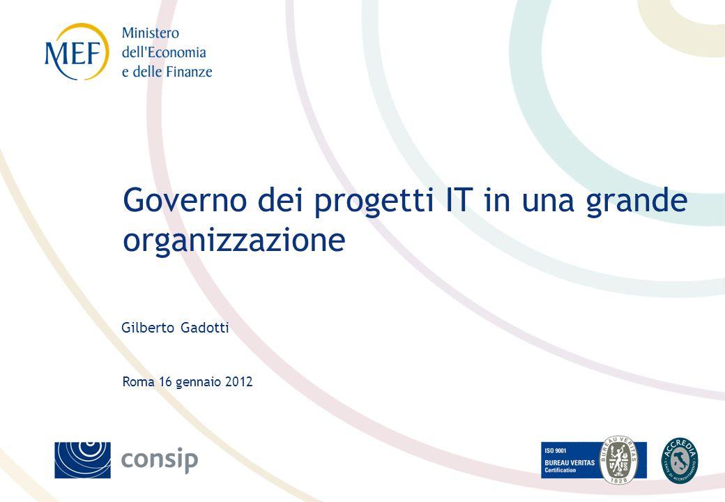 Roma 16 gennaio 2012 Gilberto Gadotti Governo dei progetti IT in una grande organizzazione