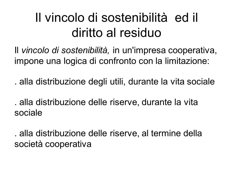 Il vincolo di sostenibilità, in un impresa cooperativa, impone una logica di confronto con la limitazione:.