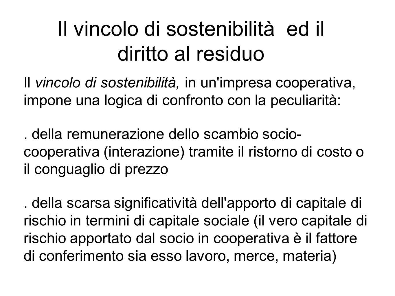 Il vincolo di sostenibilità, in un impresa cooperativa, impone una logica di confronto con la peculiarità:.