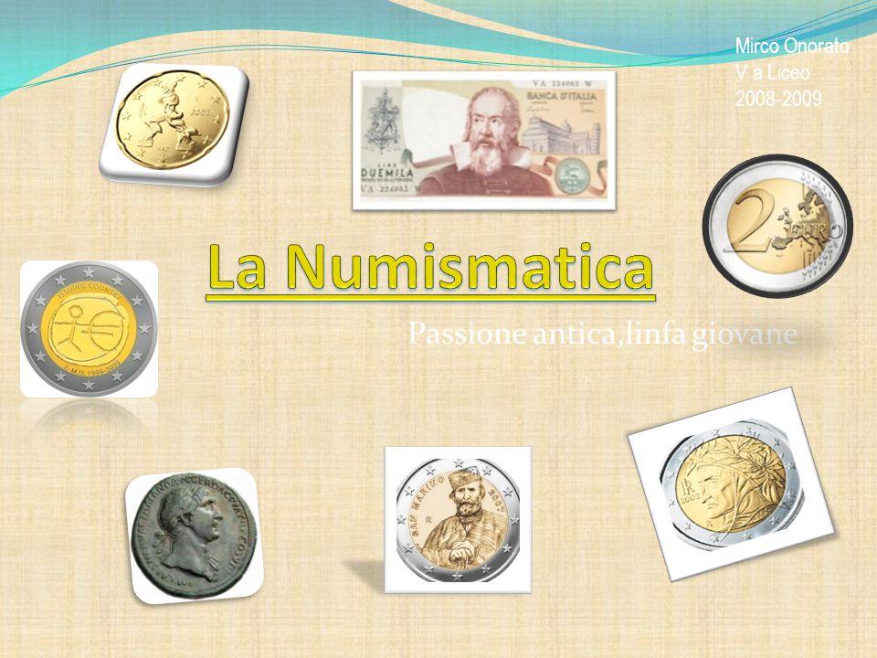 moneta è non un pezzo di metallo non un valore di scambio: moneta è storia, è cultura,è arte.