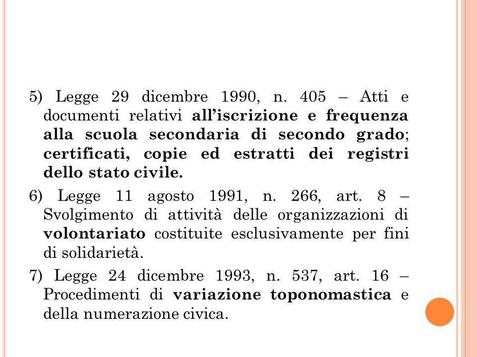 5) Legge 29 dicembre 1990, n. 405 – Atti e documenti relativi all'iscrizione e frequenza alla scuola secondaria di secondo grado ; certificati, copie