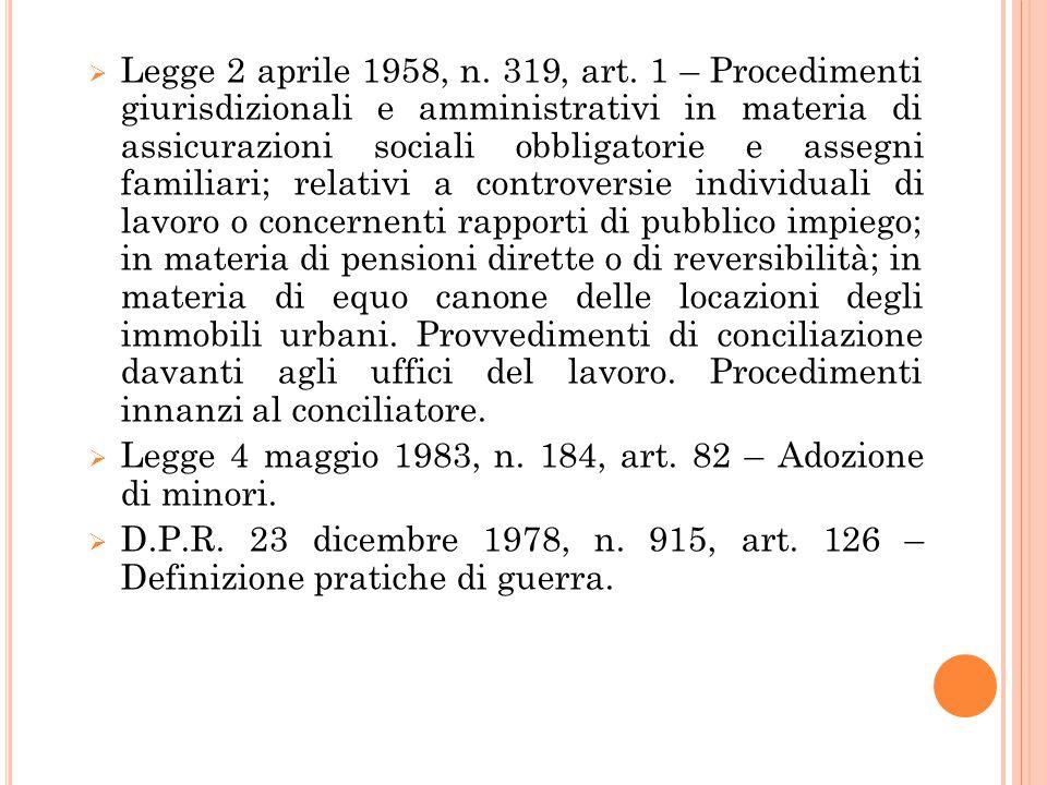  Legge 2 aprile 1958, n. 319, art. 1 – Procedimenti giurisdizionali e amministrativi in materia di assicurazioni sociali obbligatorie e assegni famil