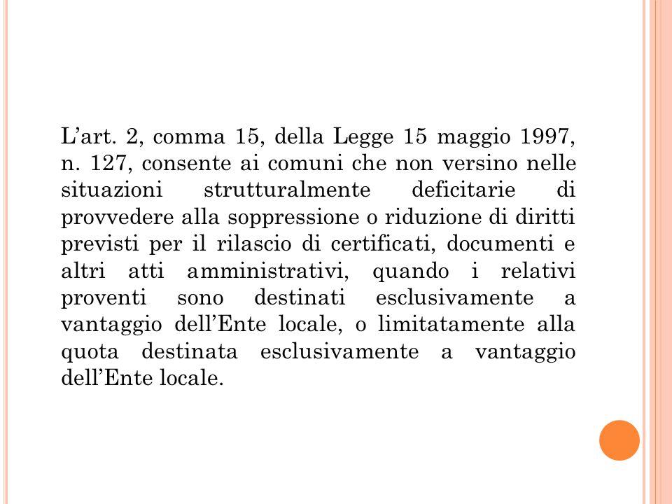 L'art. 2, comma 15, della Legge 15 maggio 1997, n. 127, consente ai comuni che non versino nelle situazioni strutturalmente deficitarie di provvedere