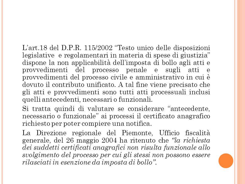 """L'art.18 del D.P.R. 115/2002 """"Testo unico delle disposizioni legislative e regolamentari in materia di spese di giustizia"""" dispone la non applicabilit"""