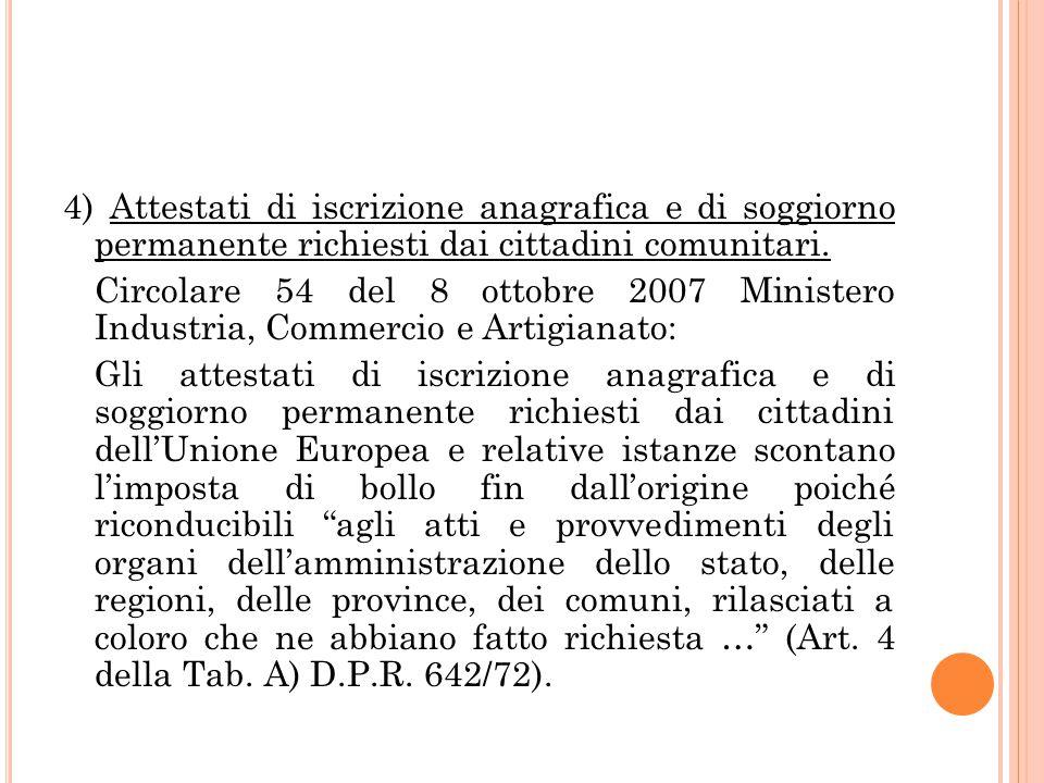 4) Attestati di iscrizione anagrafica e di soggiorno permanente richiesti dai cittadini comunitari. Circolare 54 del 8 ottobre 2007 Ministero Industri