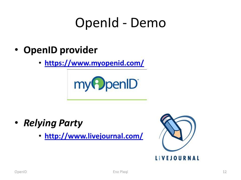 OpenId - Demo OpenID provider https://www.myopenid.com/ Relying Party http://www.livejournal.com/ OpenIDEno Pleqi12