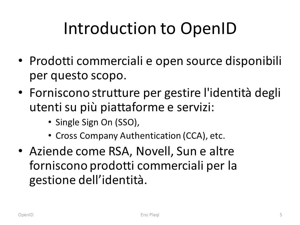 Introduction to OpenID Prodotti commerciali e open source disponibili per questo scopo.