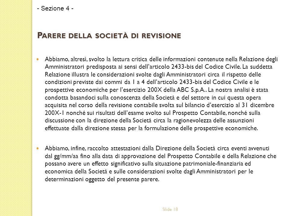 Slide 18 Abbiamo, altresì, svolto la lettura critica delle informazioni contenute nella Relazione degli Amministratori predisposta ai sensi dell'artic