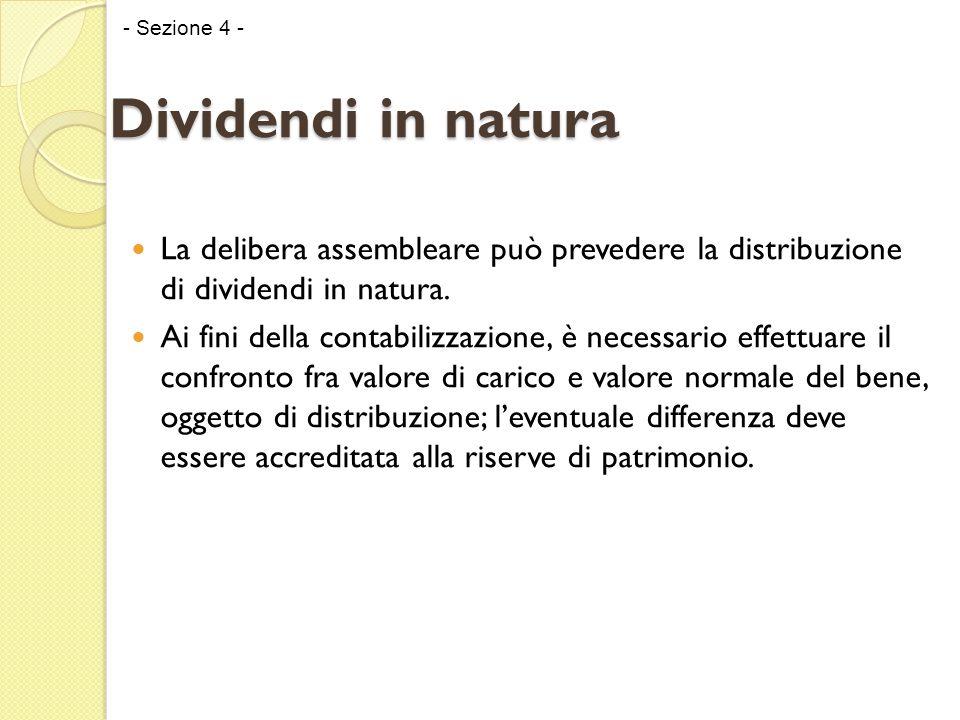 La delibera assembleare può prevedere la distribuzione di dividendi in natura. Ai fini della contabilizzazione, è necessario effettuare il confronto f