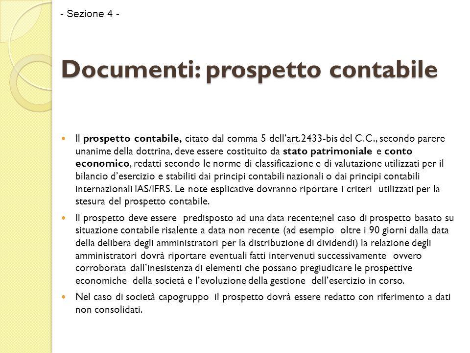 Documenti: prospetto contabile Il prospetto contabile, citato dal comma 5 dell'art.2433-bis del C.C., secondo parere unanime della dottrina, deve esse