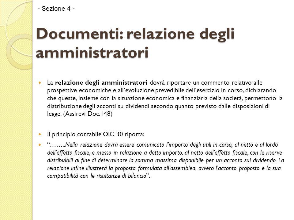 Documenti: relazione degli amministratori La relazione degli amministratori dovrà riportare un commento relativo alle prospettive economiche e all'evo