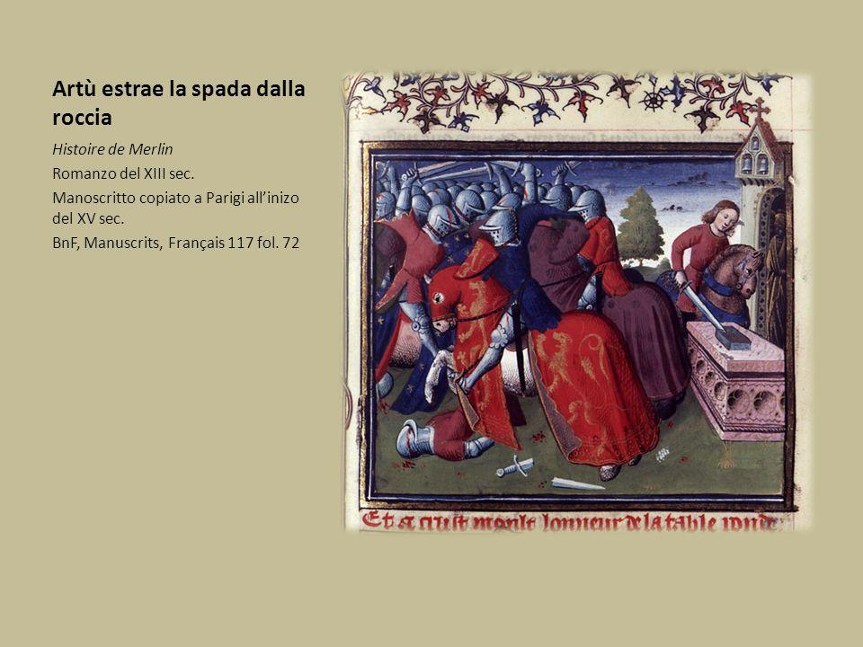 Artù estrae la spada dalla roccia Histoire de Merlin Romanzo del XIII sec. Manoscritto copiato a Parigi all'inizo del XV sec. BnF, Manuscrits, Françai