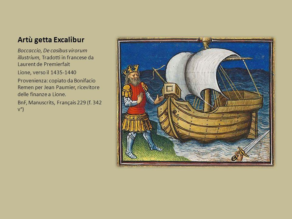 Artù getta Excalibur Boccaccio, De casibus virorum illustrium, Tradotti in francese da Laurent de Premierfait Lione, verso il 1435-1440 Provenienza: c