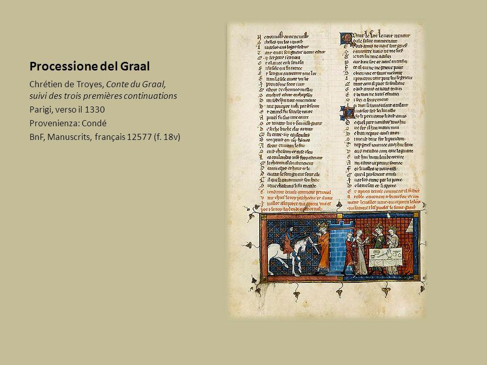 Processione del Graal Chrétien de Troyes, Conte du Graal, suivi des trois premières continuations Parigi, verso il 1330 Provenienza: Condé BnF, Manusc