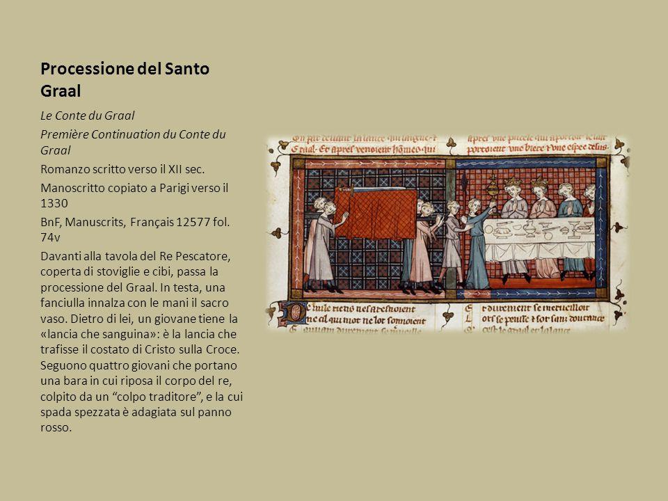 Processione del Santo Graal Le Conte du Graal Première Continuation du Conte du Graal Romanzo scritto verso il XII sec. Manoscritto copiato a Parigi v