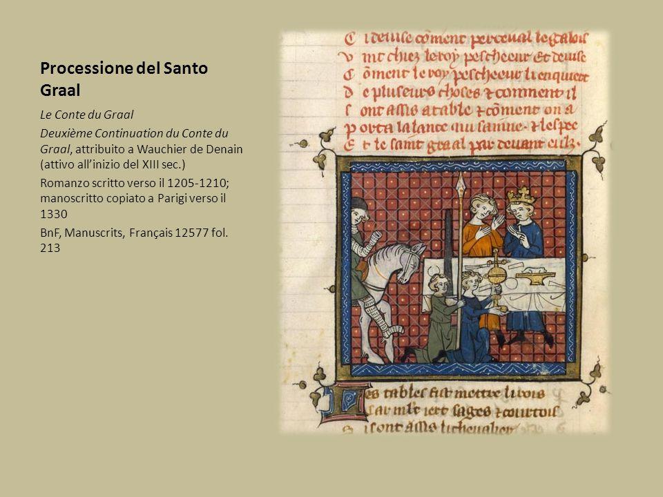 Processione del Santo Graal Le Conte du Graal Deuxième Continuation du Conte du Graal, attribuito a Wauchier de Denain (attivo all'inizio del XIII sec