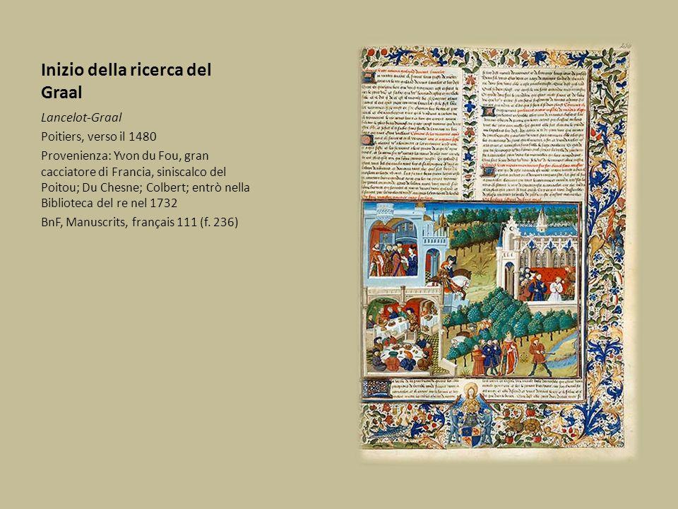 Inizio della ricerca del Graal Lancelot-Graal Poitiers, verso il 1480 Provenienza: Yvon du Fou, gran cacciatore di Francia, siniscalco del Poitou; Du