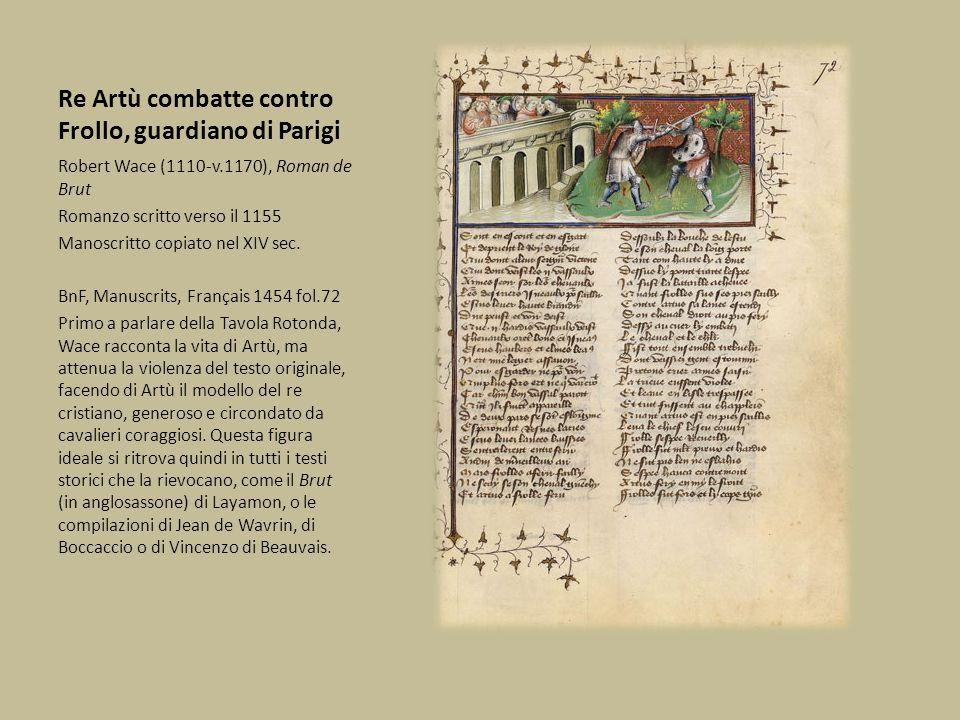 Re Artù combatte contro Frollo, guardiano di Parigi Robert Wace (1110-v.1170), Roman de Brut Romanzo scritto verso il 1155 Manoscritto copiato nel XIV