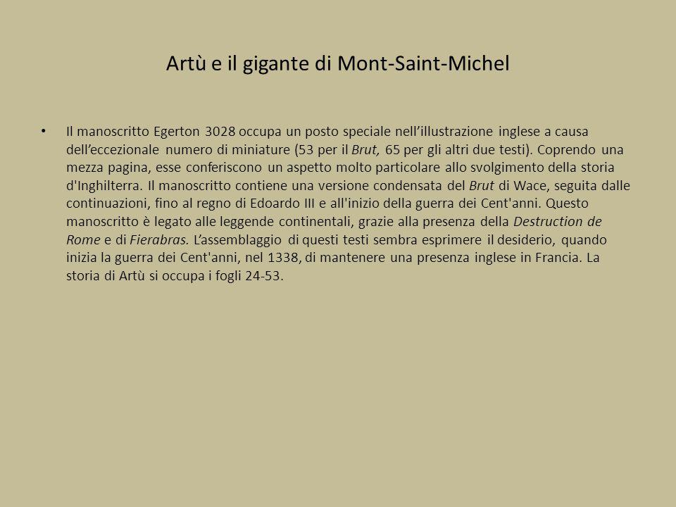 Artù e il gigante di Mont-Saint-Michel Il manoscritto Egerton 3028 occupa un posto speciale nell'illustrazione inglese a causa dell'eccezionale numero