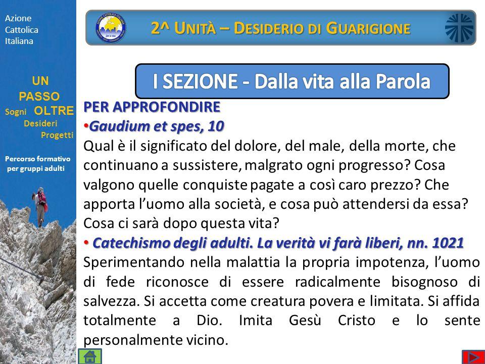 Percorso formativo per gruppi adulti PER APPROFONDIRE Gaudium et spes, 10 Gaudium et spes, 10 Qual è il significato del dolore, del male, della morte,