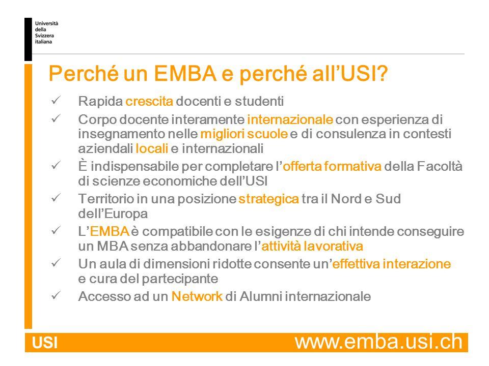 USI Perché un EMBA e perché all'USI? Rapida crescita docenti e studenti Corpo docente interamente internazionale con esperienza di insegnamento nelle
