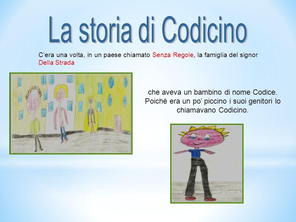 C'era una volta, in un paese chiamato Senza Regole, la famiglia del signor Della Strada che aveva un bambino di nome Codice.