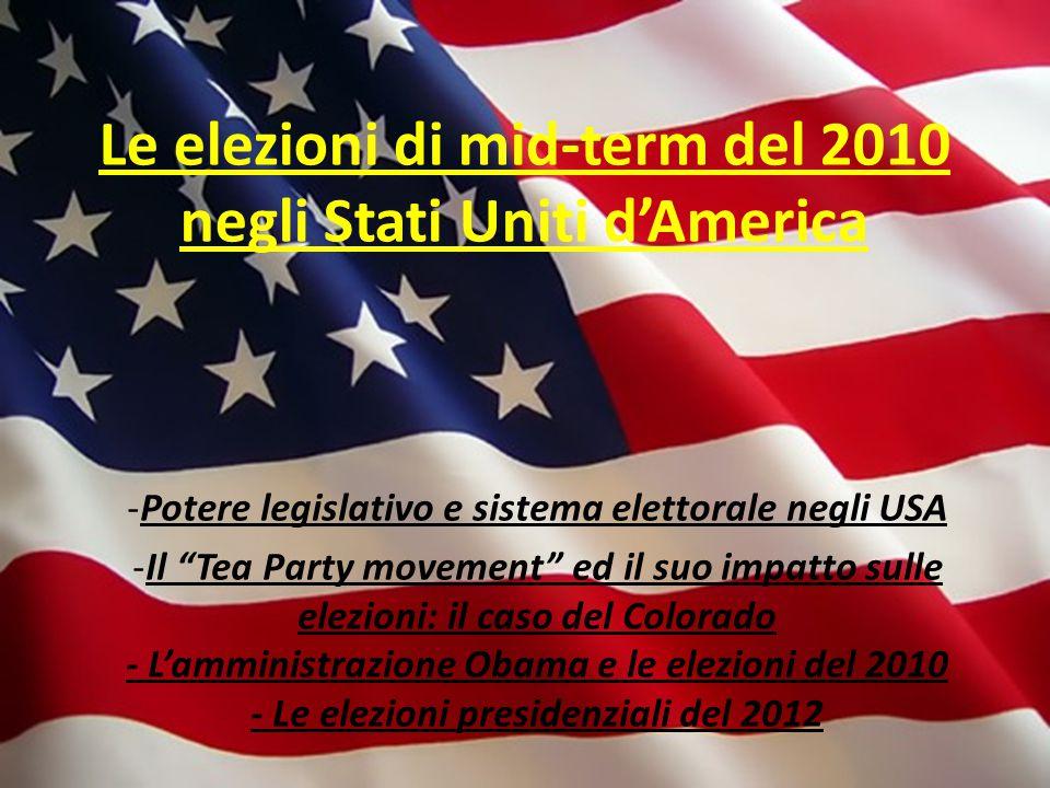 """Le elezioni di mid-term del 2010 negli Stati Uniti d'America -Potere legislativo e sistema elettorale negli USA -Il """"Tea Party movement"""" ed il suo imp"""