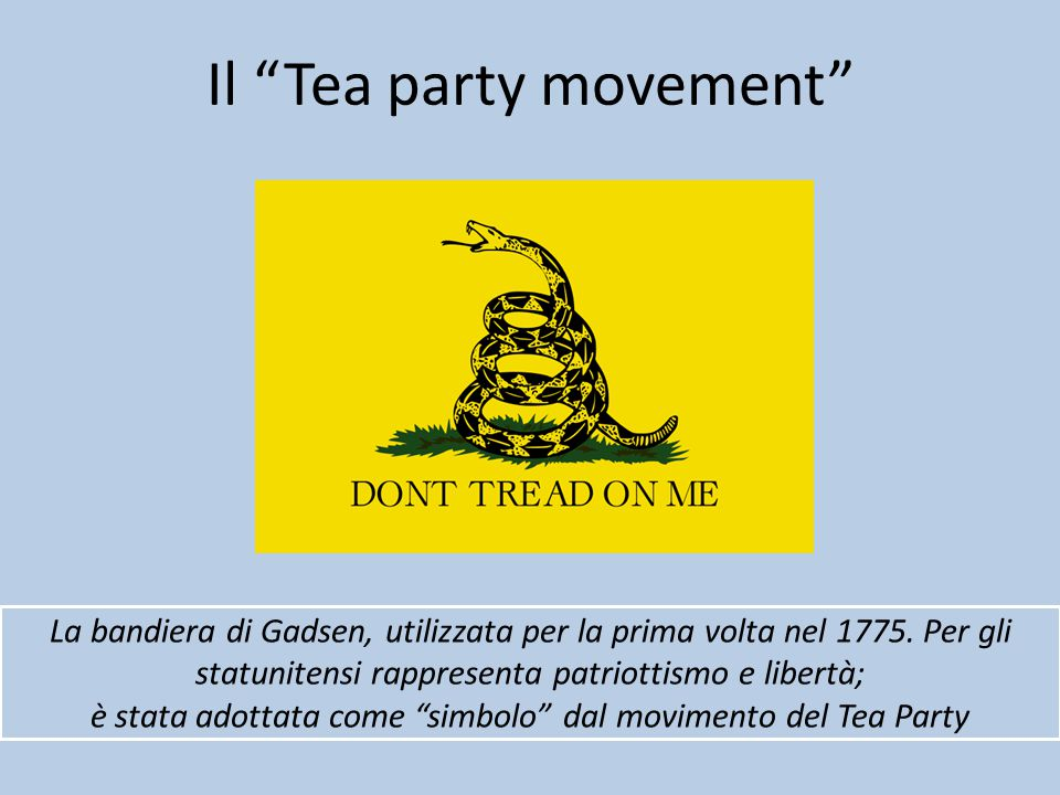 Il Tea party movement La bandiera di Gadsen, utilizzata per la prima volta nel 1775.