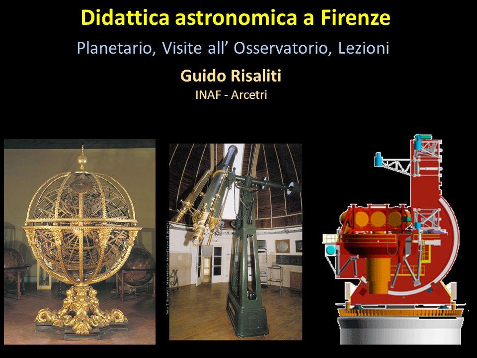 Didattica astronomica a Firenze Planetario, Visite all' Osservatorio, Lezioni Guido Risaliti INAF - Arcetri