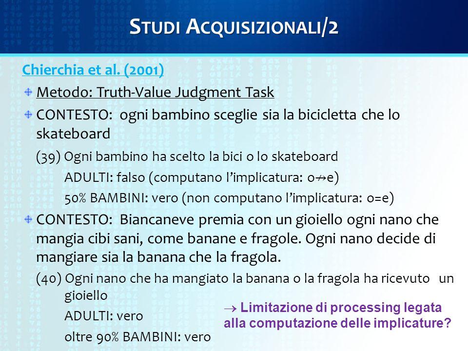 S TUDI A CQUISIZIONALI /2 Chierchia et al.