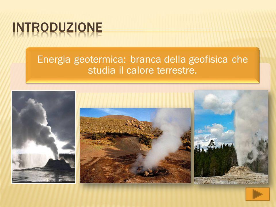 Energia geotermica: branca della geofisica che studia il calore terrestre.