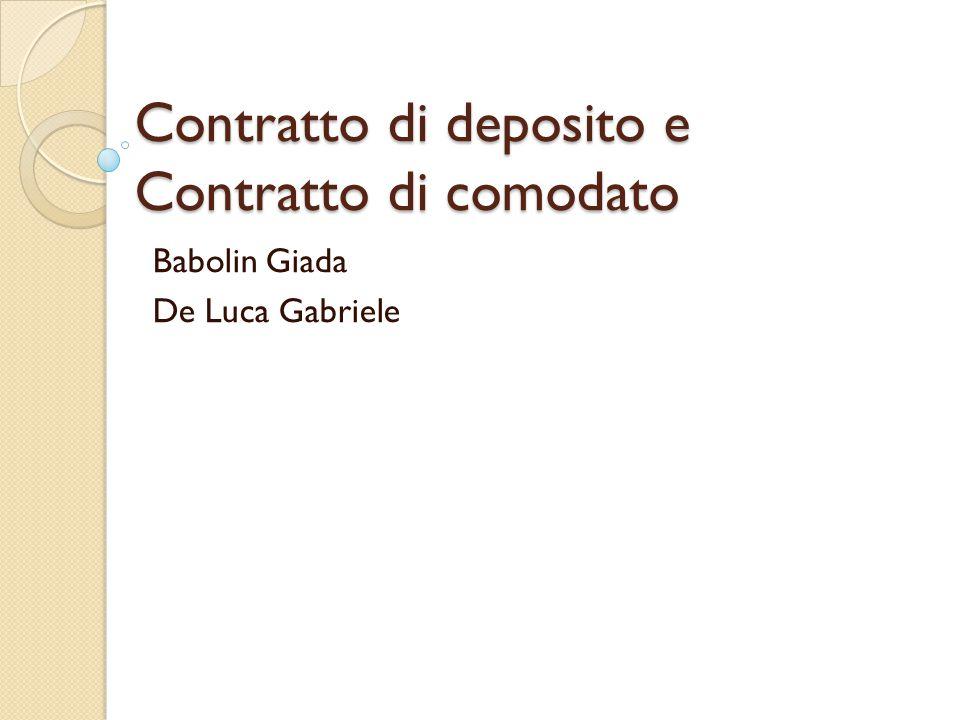 Contratto di deposito e Contratto di comodato Babolin Giada De Luca Gabriele
