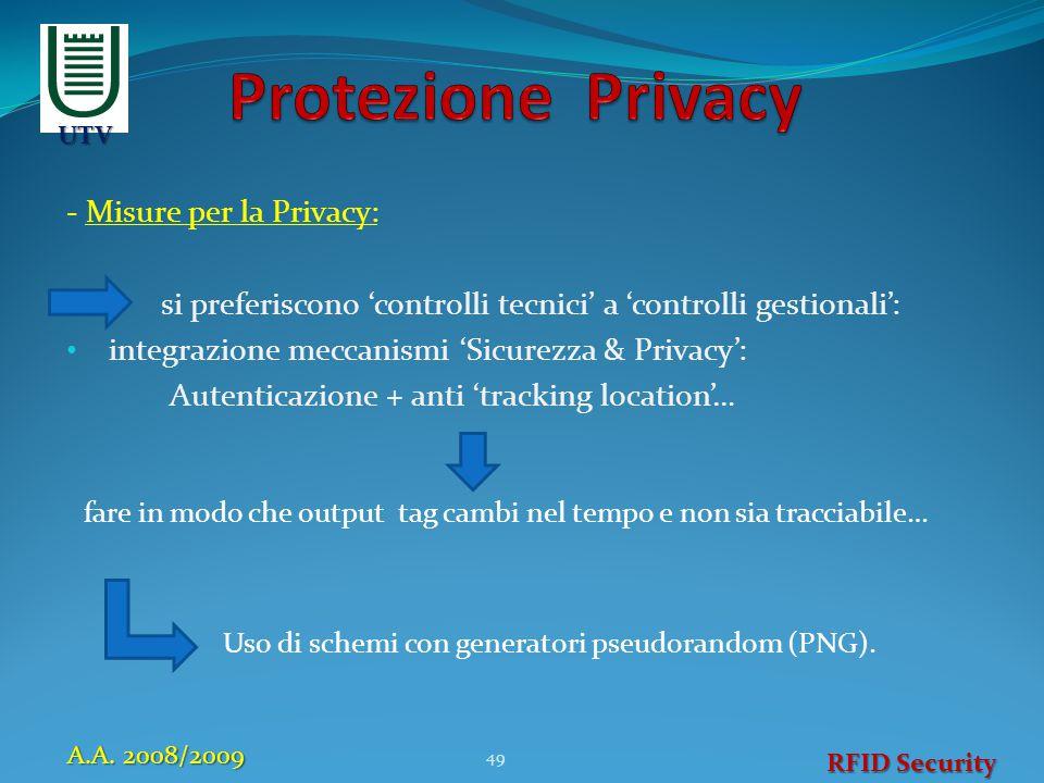 - Misure per la Privacy: si preferiscono 'controlli tecnici' a 'controlli gestionali': integrazione meccanismi 'Sicurezza & Privacy': Autenticazione +
