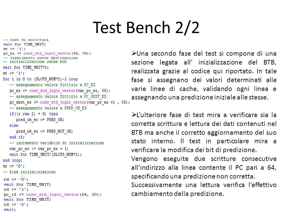 Test Bench 2/2  Una secondo fase del test si compone di una sezione legata all' inizializzazione del BTB, realizzata grazie al codice qui riportato.