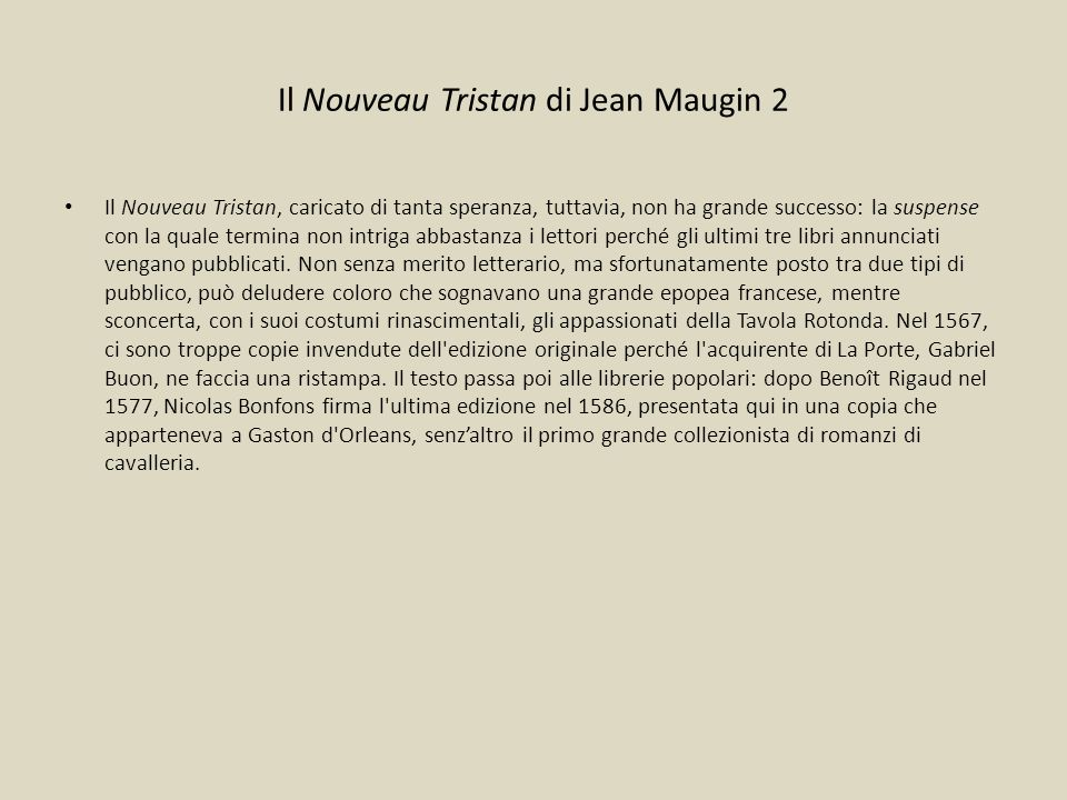 Il Nouveau Tristan di Jean Maugin 2 Il Nouveau Tristan, caricato di tanta speranza, tuttavia, non ha grande successo: la suspense con la quale termina non intriga abbastanza i lettori perché gli ultimi tre libri annunciati vengano pubblicati.