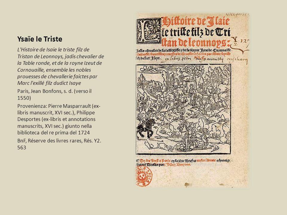 Ysaïe le Triste L'Histoire de Isaie le triste filz de Tristan de Leonnoys, jadis chevalier de la Table ronde, et de la royne Izeut de Cornouaille, ens