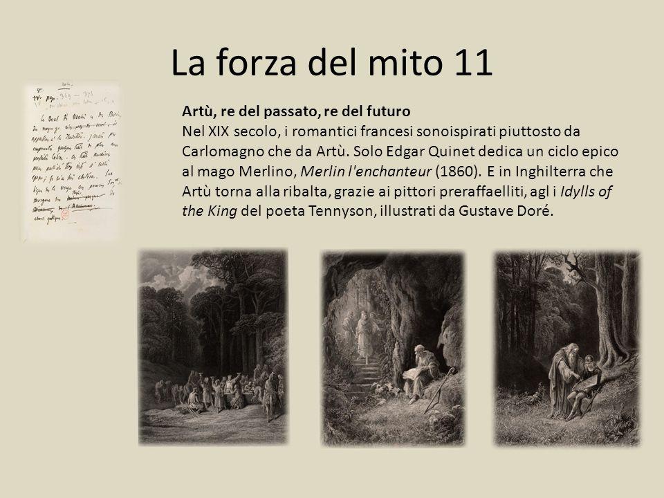 La forza del mito 11 Artù, re del passato, re del futuro Nel XIX secolo, i romantici francesi sonoispirati piuttosto da Carlomagno che da Artù. Solo E