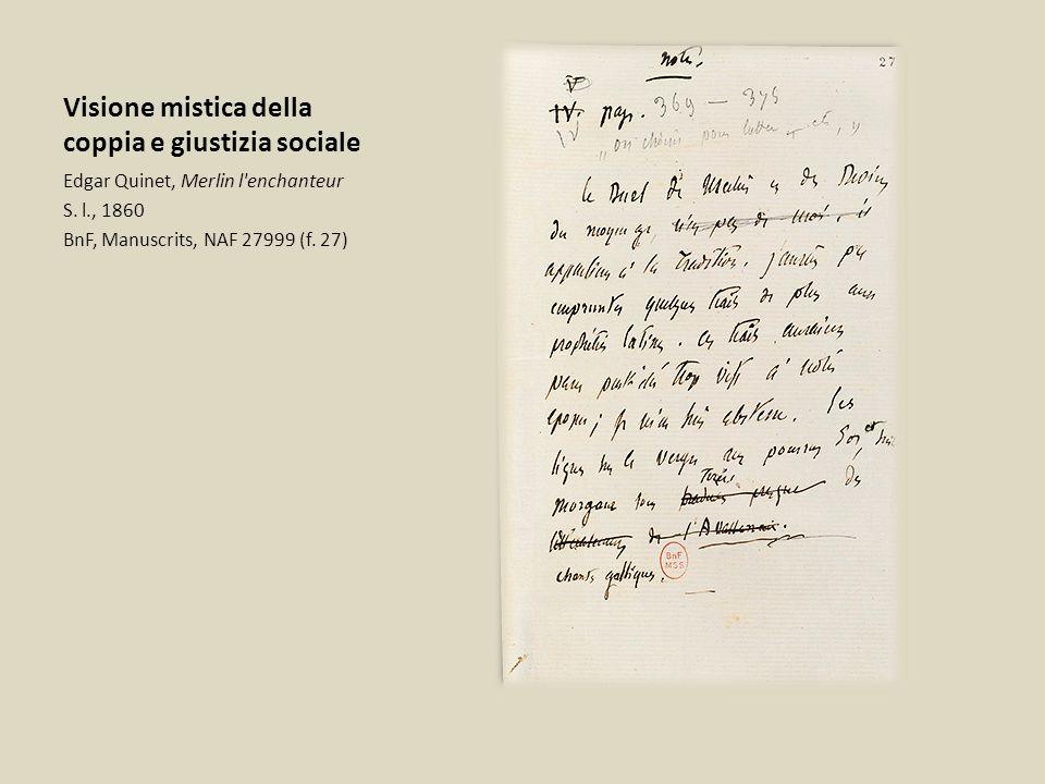 Visione mistica della coppia e giustizia sociale Edgar Quinet, Merlin l'enchanteur S. l., 1860 BnF, Manuscrits, NAF 27999 (f. 27)