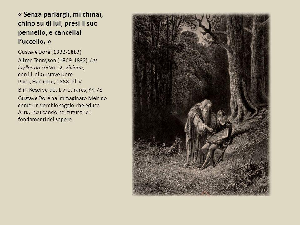 « Senza parlargli, mi chinai, chino su di lui, presi il suo pennello, e cancellai l'uccello. » Gustave Doré (1832-1883) Alfred Tennyson (1809-1892), L