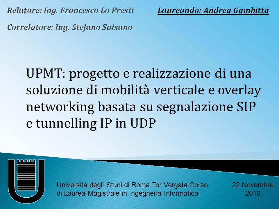 Relatore: Ing. Francesco Lo Presti Correlatore: Ing.