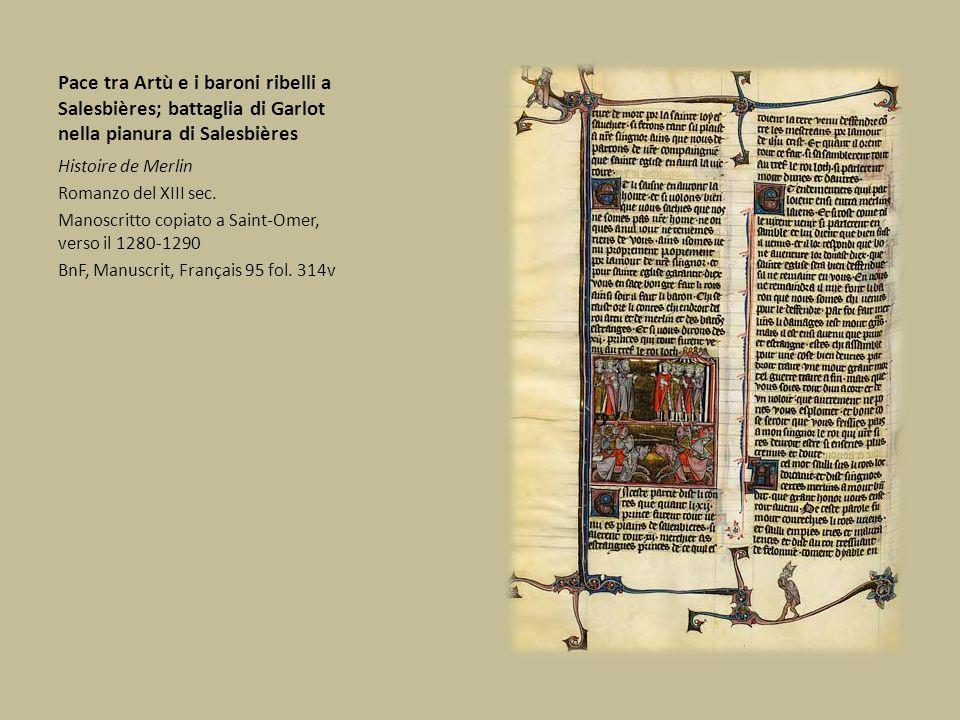Pace tra Artù e i baroni ribelli a Salesbières; battaglia di Garlot nella pianura di Salesbières Histoire de Merlin Romanzo del XIII sec. Manoscritto