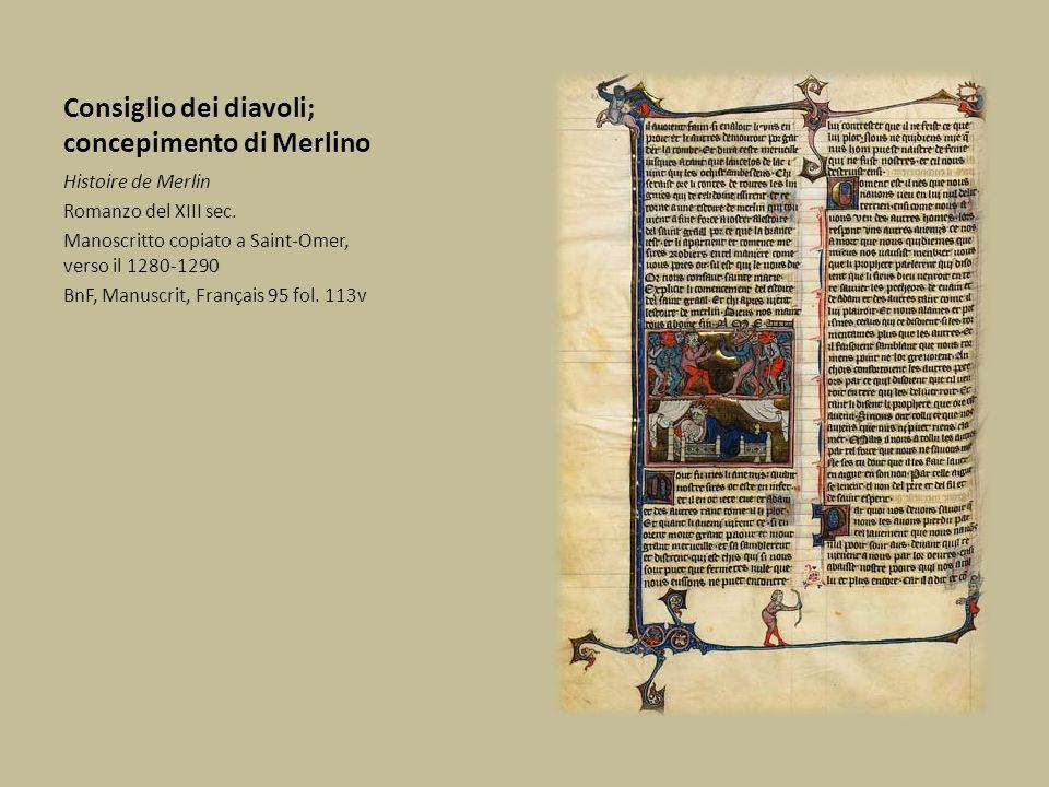 Consiglio dei diavoli; concepimento di Merlino Histoire de Merlin Romanzo del XIII sec. Manoscritto copiato a Saint-Omer, verso il 1280-1290 BnF, Manu
