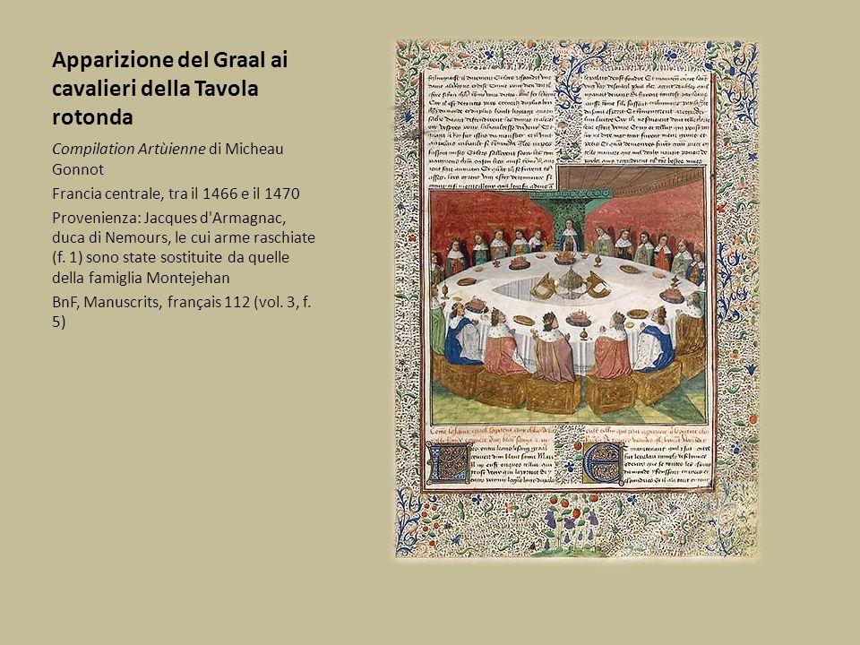 Apparizione del Graal ai cavalieri della Tavola rotonda Compilation Artùienne di Micheau Gonnot Francia centrale, tra il 1466 e il 1470 Provenienza: J