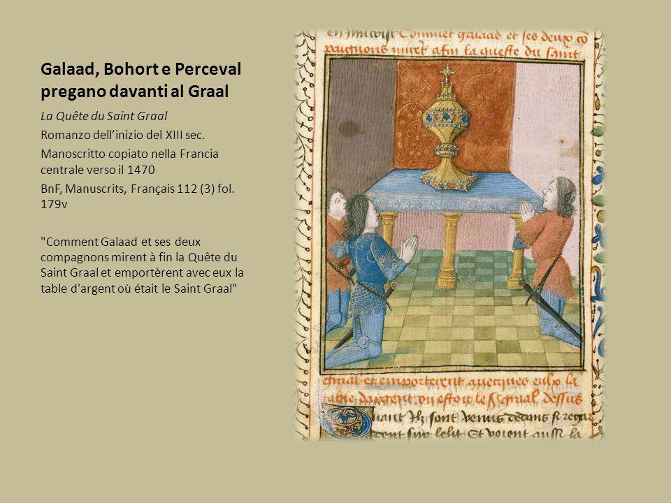 Galaad, Bohort e Perceval pregano davanti al Graal La Quête du Saint Graal Romanzo dell'inizio del XIII sec. Manoscritto copiato nella Francia central